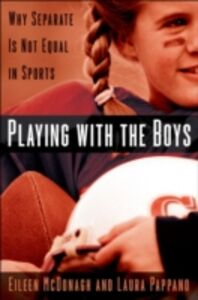Ebook in inglese Playing With the Boys: Why Separate is Not Equal in Sports McDonagh, Eileen , Pappano, Laura