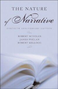 Ebook in inglese Nature of Narrative: Revised and Expanded Kellogg, Robert , Phelan, James , Scholes, Robert