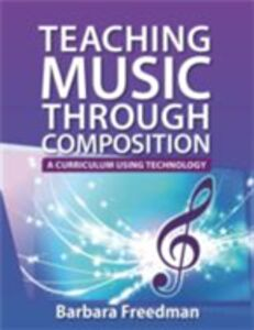 Ebook in inglese Teaching Music Through Composition: A Curriculum Using Technology Freedman, Barbara