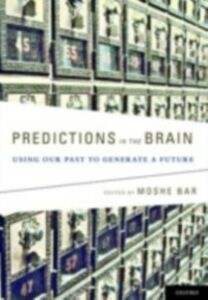 Ebook in inglese Predictions in the Brain: Using Our Past to Generate a Future