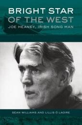 Bright Star of the West: Joe Heaney, Irish Song Man