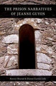 Ebook in inglese Prison Narratives of Jeanne Guyon Guenin-Lelle, Dianne , Mourad, Ronney