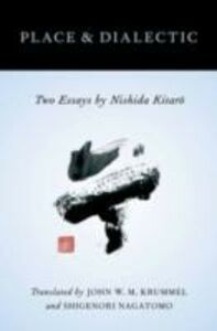 Ebook in inglese Place and Dialectic: Two Essays by Nishida Kitaro -, -