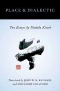 Foto Cover di Place and Dialectic: Two Essays by Nishida Kitaro, Ebook inglese di  edito da Oxford University Press