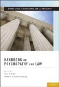 Foto Cover di Handbook on Psychopathy and Law, Ebook inglese di Kent A. Kiehl,Walter P. Sinnott-Armstrong, edito da Oxford University Press