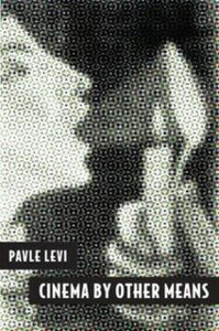 Ebook in inglese Cinema by Other Means Levi, Pavle