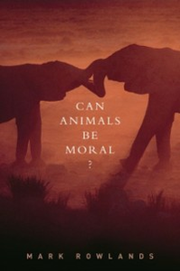 Ebook in inglese Can Animals Be Moral? Rowlands, Mark