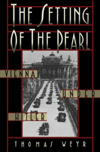 Ebook in inglese Setting of the Pearl: Vienna under Hitler Weyr, Thomas