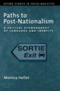 Ebook in inglese Paths to Post-Nationalism: A Critical Ethnography of Language and Identity Heller, Monica
