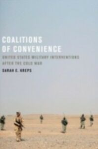 Ebook in inglese Coalitions of Convenience: United States Military Interventions after the Cold War Kreps, Sarah E.