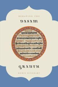 Ebook in inglese Debating the Dasam Granth Rinehart, Robin
