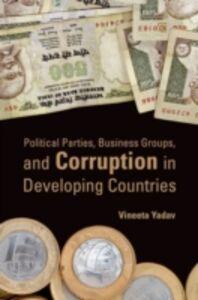 Foto Cover di Political Parties, Business Groups, and Corruption in Developing Countries, Ebook inglese di Vineeta Yadav, edito da Oxford University Press