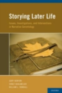 Ebook in inglese Storying Later Life: Issues, Investigations, and Interventions in Narrative Gerontology -, -