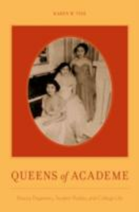 Ebook in inglese Queens of Academe: Beauty Pageantry, Student Bodies, and College Life Tice, Karen W.