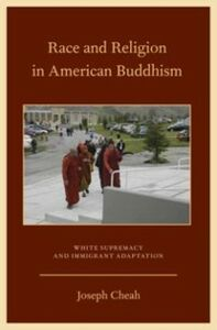 Ebook in inglese Race and Religion in American Buddhism: White Supremacy and Immigrant Adaptation Cheah, Joseph