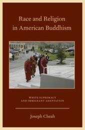 Race and Religion in American Buddhism: White Supremacy and Immigrant Adaptation