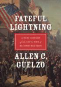 Ebook in inglese Fateful Lightning: A New History of the Civil War and Reconstruction Guelzo, Allen C.