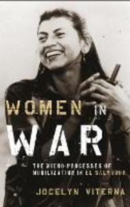 Women in War: The Micro-processes of Mobilization in El Salvador - Jocelyn Viterna - cover