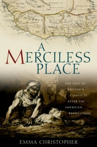 Ebook in inglese Merciless Place: The Fate of Britain's Convicts after the American Revolution Christopher, Emma