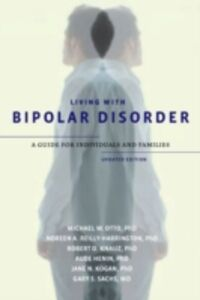 Ebook in inglese Living with Bipolar Disorder: A Guide for Individuals and FamiliesUpdated Edition Heni, enin , Knauz, Robert O. , Kogan, Jane N. , Otto, Michael W.