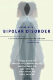 Living with Bipolar Disorder: A Guide for Individuals and FamiliesUpdated Edition