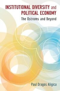 Foto Cover di Institutional Diversity and Political Economy: The Ostroms and Beyond, Ebook inglese di Paul Dragos Aligica, edito da Oxford University Press