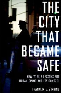 Ebook in inglese City That Became Safe: New York's Lessons for Urban Crime and Its Control Zimring, Franklin E.