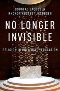 Ebook in inglese No Longer Invisible: Religion in University Education Jacobsen, Douglas , Jacobsen, Rhonda Hustedt