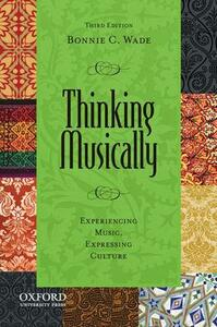 Thinking Musically: Experiencing Music, Expressing Culture - Bonnie C. Wade - cover