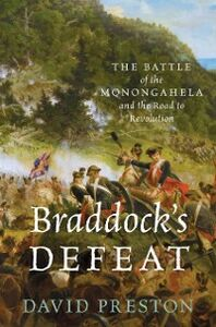 Ebook in inglese Braddocks Defeat: The Battle of the Monongahela and the Road to Revolution Preston, David L.