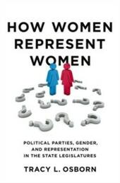 How Women Represent Women: Political Parties, Gender, and Representation in the State Legislatures