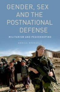 Ebook in inglese Gender, Sex and the Postnational Defense: Militarism and Peacekeeping Kronsell, Annica