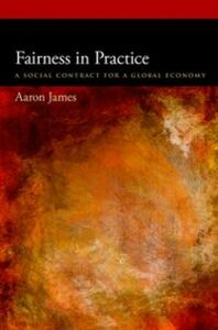 Ebook in inglese Fairness in Practice: A Social Contract for a Global Economy James, Aaron