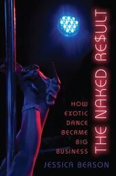 Naked Result: How Exotic Dance Became Big Business