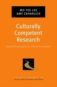 Ebook in inglese Culturally Competent Research: Using Ethnography as a Meta-Framework Lee, Mo Yee , Zaharlick, Amy