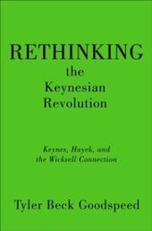 Rethinking the Keynesian Revolution: Keynes, Hayek, and the Wicksell Connection