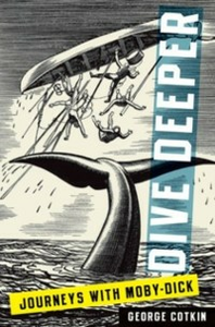 Ebook in inglese Dive Deeper: Journeys with Moby-Dick Cotkin, George