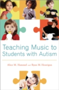 Ebook in inglese Teaching Music to Students with Autism Hammel, Alice M. , Hourigan, Ryan M.