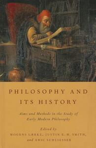 Philosophy and Its History: Aims and Methods in the Study of Early Modern Philosophy - cover