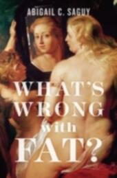 Whats Wrong with Fat?