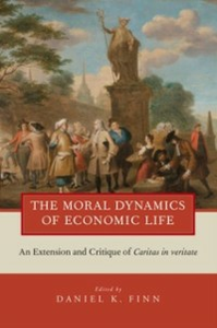 Ebook in inglese Moral Dynamics of Economic Life: An Extension and Critique of Caritas in Veritate -, -