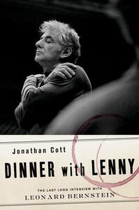 Dinner with Lenny: The Last Long Interview with Leonard Bernstein - Jonathan Cott - cover