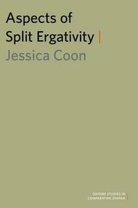 Aspects of Split Ergativity - Jessica Coon - cover