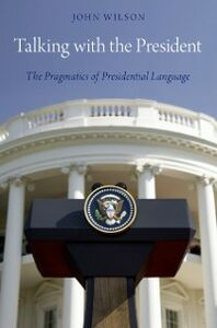 Foto Cover di Talking with the President: The Pragmatics of Presidential Language, Ebook inglese di John Wilson, edito da Oxford University Press