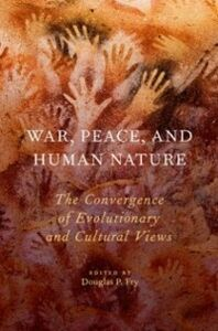 Foto Cover di War, Peace, and Human Nature: The Convergence of Evolutionary and Cultural Views, Ebook inglese di  edito da Oxford University Press
