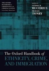 Oxford Handbook of Ethnicity, Crime, and Immigration