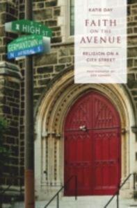 Foto Cover di Faith on the Avenue: Religion on a City Street, Ebook inglese di Katie Day, edito da Oxford University Press