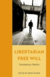 Libertarian Free Will: Contemporary Debates