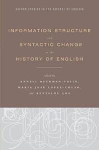 Information Structure and Syntactic Change in the History of English - Anneli Meurman-Solin,Maria Jose Lopez-Couso,Bettelou Los - cover