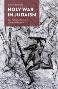 Ebook in inglese Holy War in Judaism: The Fall and Rise of a Controversial Idea Firestone, Reuven